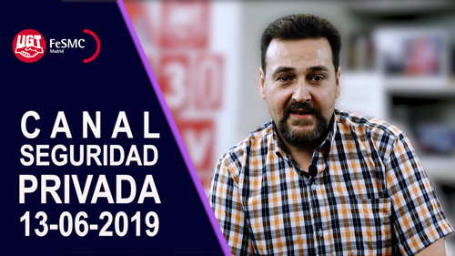 VIDEO | CANAL DE NOTICIAS DE SEGURIDAD PRIVADA (13-06-19)