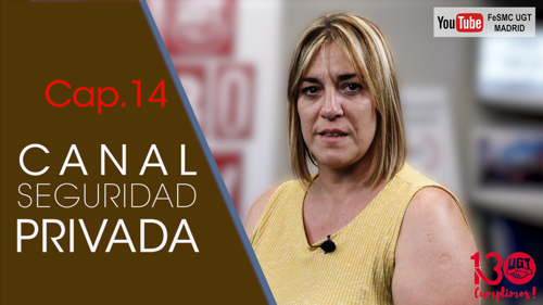 VIDEO | CANAL DE NOTICIAS DE SEGURIDAD PRIVADA FeSMC UGT MADRID (Cap. 14)