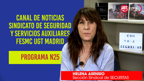 VIDEO | CANAL DE NOTICIAS DE SEGURIDAD PRIVADA FeSMC UGT MADRID (Programa 25)