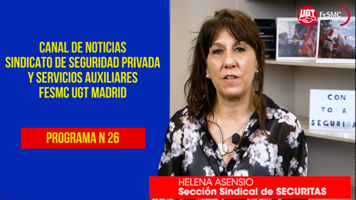 VIDEO | CANAL DE NOTICIAS DE SEGURIDAD PRIVADA FeSMC UGT MADRID (Programa 26)