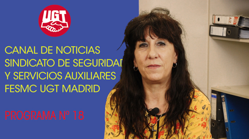 VIDEO | CANAL DE NOTICIAS DE SEGURIDAD PRIVADA FeSMC UGT MADRID (Programa 18)